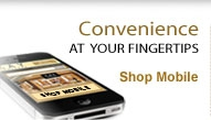Convenience at your fingertips Shop Mobile