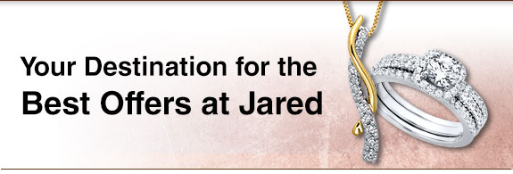 You Desination for the Best offers at Jared