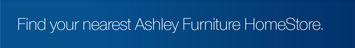 Find your nearest Ashley Furniture HomeStore.