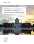 Meeting the Every Student Succeeds Act's Promise: State Policy to Support Personalized Learning