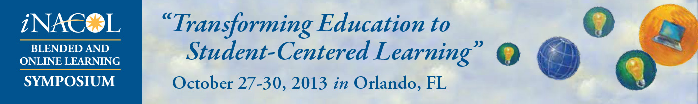 2013 iNACOL Blended and Online Learning Symposium