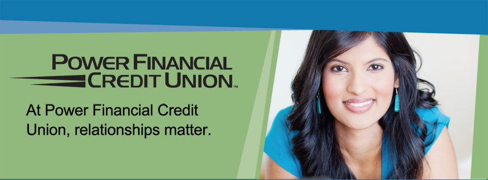 Power Financial Credit Union - At Power Financial Credit Union, relationships matter.