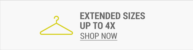 extended sizes up top 4x - shop now